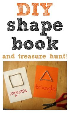 Love this idea for a DIY shape book, treasure hunt and play ideas.