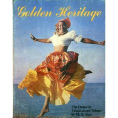 Golden Heritage: The Dance in Trinidad and Tobago: Molly Ahye: Books.  Dancer, teacher, physical culturist, lecturer in African and Caribbean culture throughout the Caribbean. Master's Degree in the Performing Arts (Dance) at Born May 29, 1933 in POS, Molly was a principal dancer with The Little Carib Company founded by Beryl McBurnie.  In 1968, she founded the New Dance Group, Oyakairi. She received the Humming Bird Medal (Gold) in 1980 for her outstanding contribution to cultural…