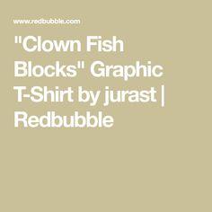 'Clown Fish Blocks' Graphic T-Shirt by jurast V Neck T Shirt, Chiffon Tops, Classic T Shirts, Fish, Art, Art Background, Kunst, Gcse Art, Ichthys