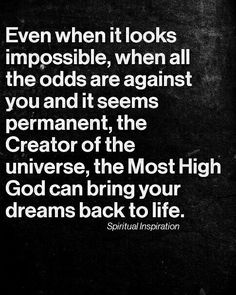 Yes amen// God some of the biggest dreams were to have a godly family... all lays broken now...at our feet... only You can work a miracle in my kids lives NOW...amazing to find that a broken heart still beats...j 3/26/16
