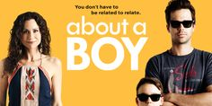 About a Boy - David Walton is hot & sexy.  Rest of the cast is also great!