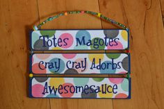 Totes Magotes - Cray Cray Adorbs - Awesomesauce, wall hanging, office decoration, valley girl, james earl jones, sprint commercial, funny on Etsy, $12.00