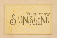 You Are My Sunshine Wall Plaque.