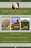 The Pig Trilogy: The Pig Did It, The Pig Comes to Dinner, and The Pig Goes to Hog Heaven