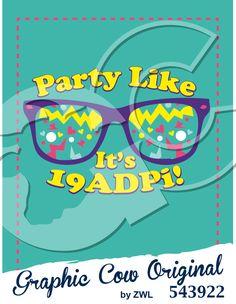 Party Like It's 19ADPi sunglasses 80s decades #grafcow