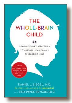Dr. Dan Siegel - The Whole Brain Child. One of my MOST recommended books for parents! #parentingtips