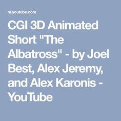 "CGI 3D Animated Short ""The Albatross"" - by Joel Best, Alex Jeremy, and Alex Karonis - YouTube"