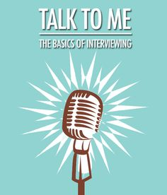 Talk to Me: The Basics of Interviewing | Food Bloggers of Canada
