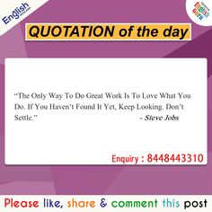 Quotation of the Day English से Related किसी भी मदद के लिए Call करें - 8448443310 ( Help Line Number ) Timing am - pm Dont Settle, Steve Jobs, The Only Way, Quote Of The Day, Quotations, English, Number, Quotes, English Language