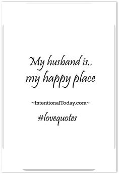 Husband Love Quotes Impressive Love Quotes For My Husband How To Make Him Feel Loved  30Th