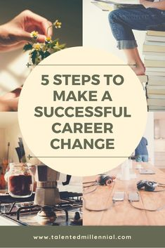 5 Steps To Make A Successful Career Change  Are you 5 years into your career and wondering what is next? Read these steps to make that change you have been striving for!  #CareerDevelopment #Millennials #careertips #careeradvice