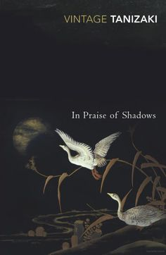 Booktopia has In Praise of Shadows, Vintage Classics by Junichiro Tanizaki. Buy a discounted Paperback of In Praise of Shadows online from Australia's leading online bookstore. The Darkness, Benjamin Moore Shadow, In Praise Of Shadows, Japanese Literature, Color Of The Year 2017, Thing 1, Vintage Classics, Japanese Aesthetic, The Secret History