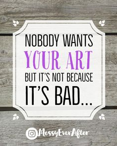 Nobody wants your art, but it's not because it's bad – Messy Ever After Visual Elements Of Art, Price Artwork, Ways To Get Money, Artistic Visions, Jobs In Art, Popular Paintings, Art Articles, Sell My Art, Social Media Branding