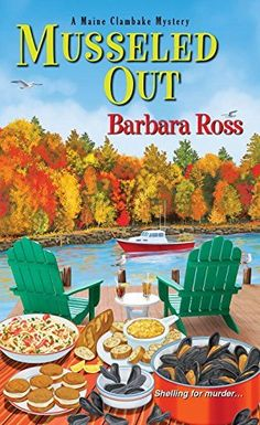 Musseled Out (A Maine Clambake Mystery) by Barbara Ross, http://www.amazon.com/dp/0758286899/ref=cm_sw_r_pi_dp_FPpCvb0HDZKRV