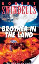 Brother in the Land - a classic and often over looked.  Harrowing, unforgettable, thought provoking and possibly life changing.  I read as a child and still think about the story regularly.
