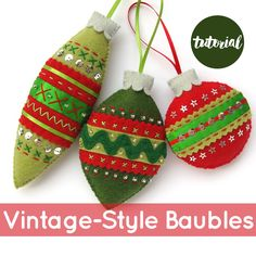 Vintage-style felt Christmas Baubles tutorial by Laura Howard