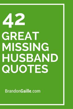 42 Great Missing Husband Quotes