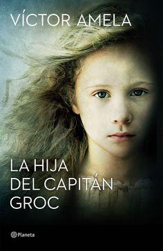 """La hija del Capitán Groc"", Premio Ramon Llull 2016, de Víctor Amela."
