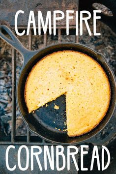 Cornbread made from scratch, cooked in a skillet right over the campfire!