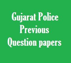 Gujarat Police Bharti Previous year question papers