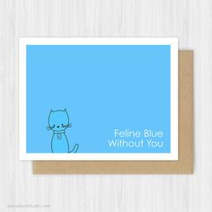 Cat I Miss You Card Cute Animal Pun Goodbye Farewell Leaving Moving Going Away Feline Blue Without Thinking of Missing Handmade Greeting