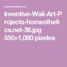 Inventive-Wall-Art-Projects-homesthetics.net-36.jpg 550×1,080 pixeles