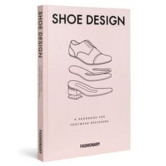 Shoe Design by Fashionary: Differential from ordinary shoe design books, the Shoe Design is a complete handbook focusing on the practical needs of footwear designers.