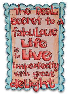 """The real secret to a fabulous life is to live imperfectly with great delight.""    As seen on the Creating Keepsakes editors blog. #scrapbook #scrapbooking"