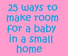 25 hacks to make room for a newborn baby in a small house