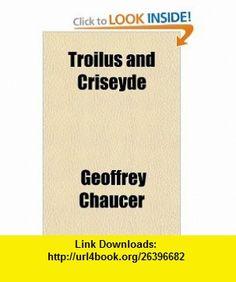 Troilus and Criseyde (9781153741781) Geoffrey Chaucer , ISBN-10: 1153741784  , ISBN-13: 978-1153741781 ,  , tutorials , pdf , ebook , torrent , downloads , rapidshare , filesonic , hotfile , megaupload , fileserve