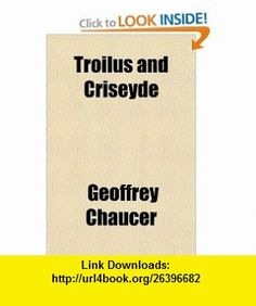 Troilus and Criseyde (9781153741781) Geoffrey Chaucer , ISBN-10: 1153741784  , ISBN-13: 978-1153741781 ,  , tutorials , pdf , ebook , torrent , downloads , rapidshare , filesonic , hotfile , megaupload , fileserve