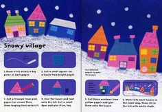 How to create a snowy village picture, from 'Christmas Fun' from - full of ideas for and other simple ideas, all using everyday materials such as paints, felt-tip pens and wax crayons.