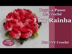Passo a Passo Flor de Crochê Rainha por JNY Crochê - YouTube