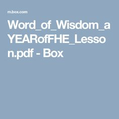 Word_of_Wisdom_aYEARofFHE_Lesson.pdf - Box