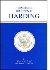 The Presidency of Warren G. Harding (American Presidency Series) by Eugene P. Trani, David L. Wilson http://www.bookscrolling.com/the-best-books-to-learn-about-president-warren-g-harding/