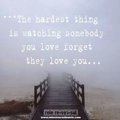 *The hardest thing is watching somebody you love forget they love you...* #alzheimers #dementia #caregiver When Love Hurts, It Hurts, Alzheimers Awareness, Dementia Quotes, Dealing With Dementia, Elderly Care, Gratitude, Forget, Love You