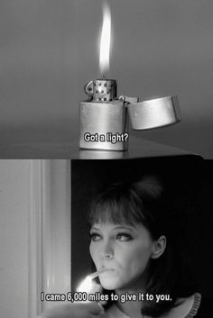 that's how we do it! what is 6000 miles for heart flame? :)  Jean-Luc Godard, Alphaville, 1965'