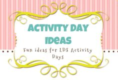 activity days ideas blog