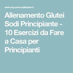 Allenamento Glutei Sodi Principiante - 10 Esercizi da Fare a Casa per Principianti