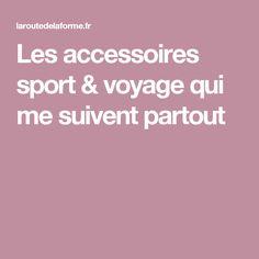 Les accessoires sport & voyage qui me suivent partout