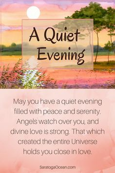 May you have a quiet evening of peace and serenity. You are dearly loved and supported. Blessings and Namaste <3