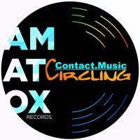 Contact.Music - Circling- Original Mix Out Now on BeatPort by Amatox Records on SoundCloud