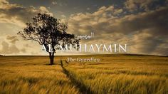 "Al-Muhaymin: When applied to the Almighty, ""al-Muhaimin"" means that He is the One Who oversees His servants' actions, Who provides them with sustenance, and decrees their life-spans.  He does so through His knowledge, control, and protection. Anyone who oversees something is its guardian; so he has full power over it. These Attributes can never be present in their absolute meaning except in Allah.●●● He is Allah, besides Whom there is no god; the King, the Holy, the Giver of peace, the…"