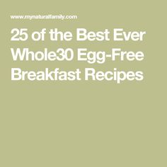 25 of the Best Ever Whole30 Egg-Free Breakfast Recipes