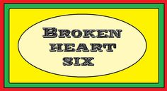 BrokenHeartSix
