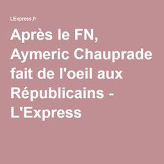 Après le FN, Aymeric Chauprade fait de l'oeil aux Républicains - L'Express
