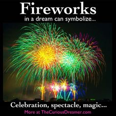 Fireworks as a dream symbol could mean...  More dream symbol meanings at TheCuriousDreamer...  #dreammeaning #dreamsymbol