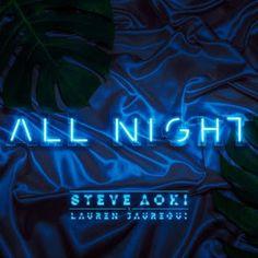 Terjemah LIRIK: Lirik Steve Aoki All Night Ft. Lauren Jauregui Dan... #steveaoki #allnight
