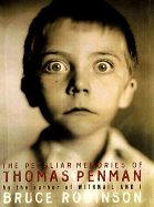 The Peculiar Memories of Thomas Penman by Bruce Robinson.