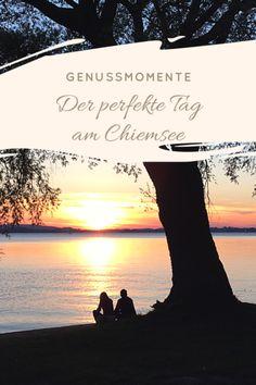 Genussmomente - Der perfekte Tag am Chiemsee Bayern. Seenliebe Deutschland Genussreisetipps